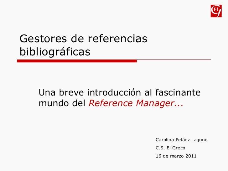 Gestores de referencias bibliográficas: Reference Manager