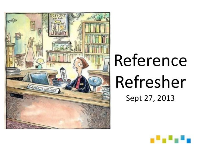 Reference Refresher Sept 27, 2013