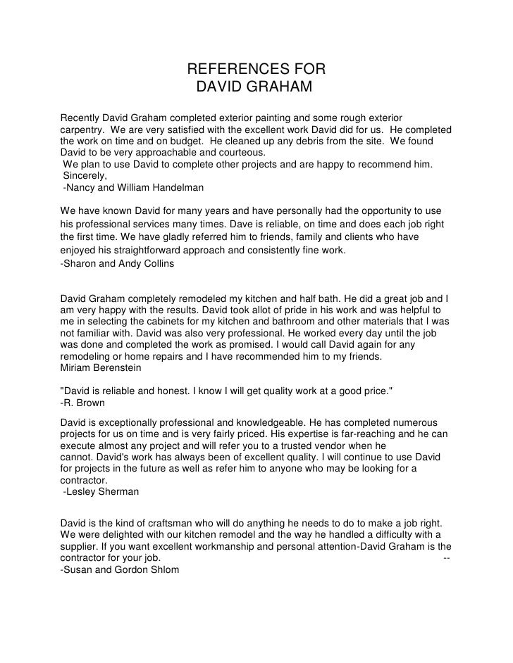 REFERENCES FOR <br />DAVID GRAHAM<br />Recently David Grahamcompleted exterior painting and some rough exterior carpentr...