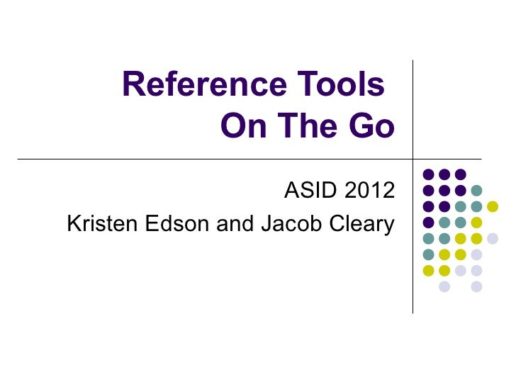 Reference tools on the go asid 2012