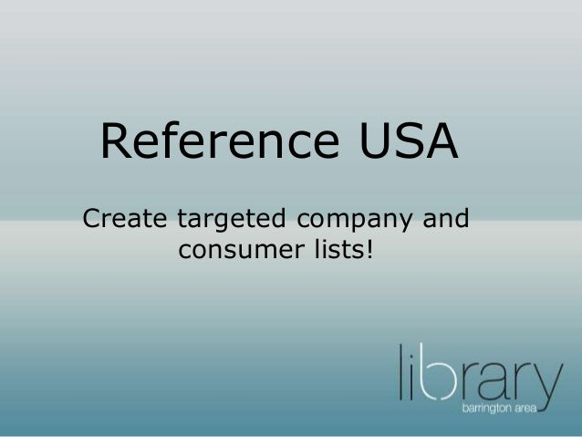Reference USA: Create Targeted Company and Consumer Lists
