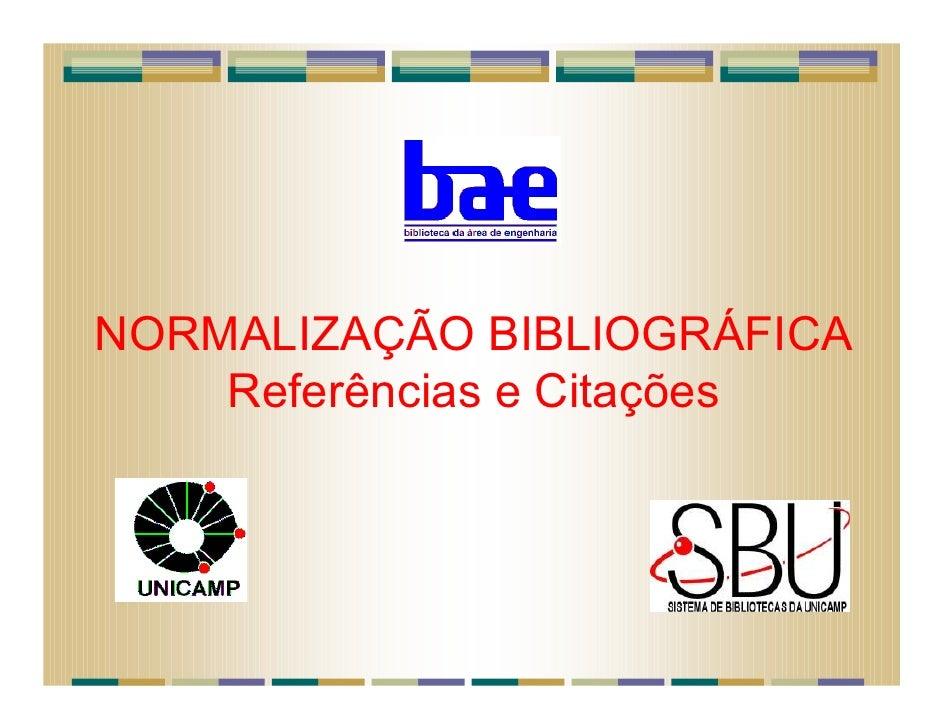 NORMALIZAÇÃO BIBLIOGRÁFICA     Referências e Citações