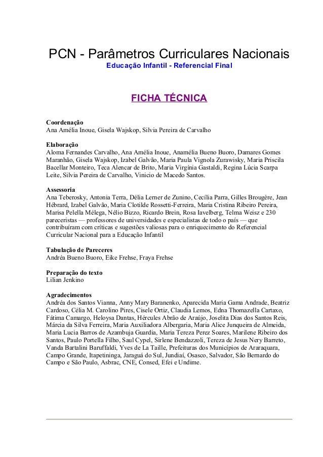 PCN - Parâmetros Curriculares Nacionais                      Educação Infantil - Referencial Final                        ...