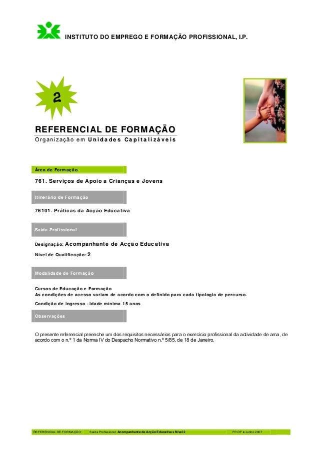 INSTITUTO DO EMPREGO E FORMAÇÃO PROFISSIONAL, I.P.         2REFERENCIAL DE FORMAÇÃOOrganização em Unidades CapitalizáveisÁ...