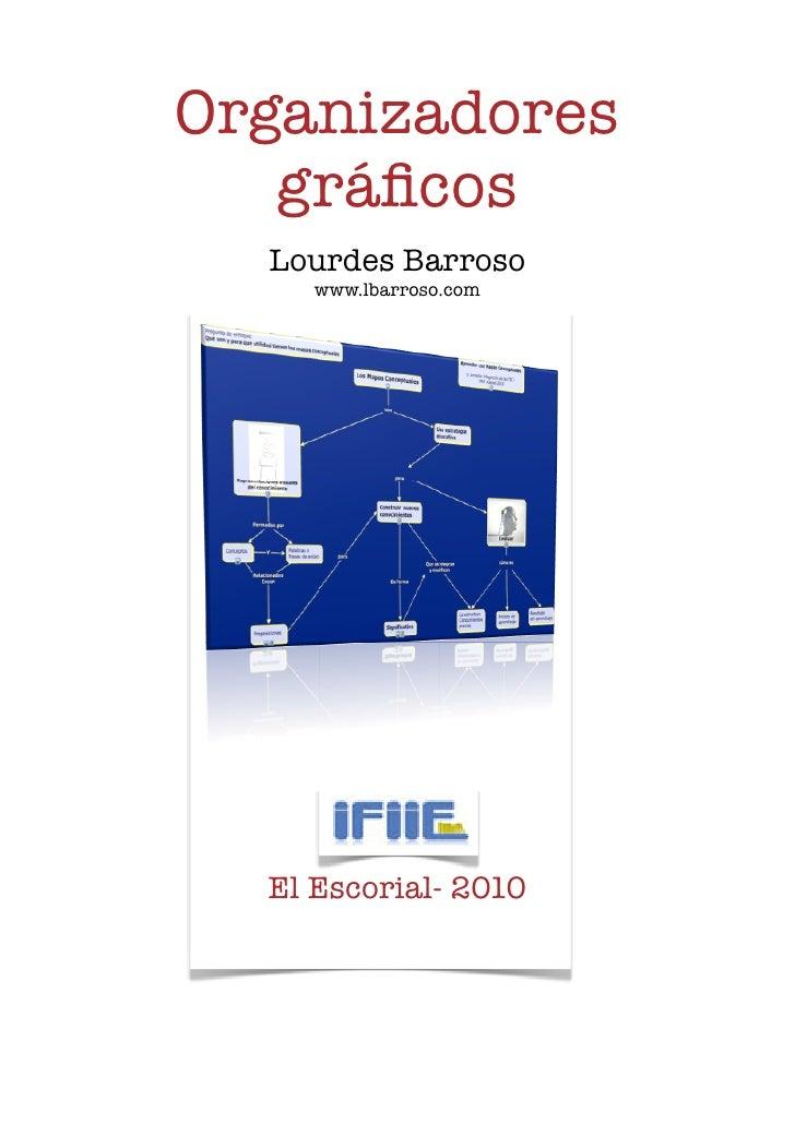 Organizadores        gráficos       Lourdes Barroso          www.lbarroso.com           El Escorial- 2010                 ...