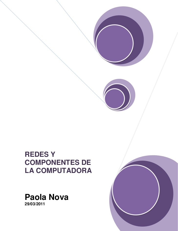 REDES Y COMPONENTES DE LA COMPUTADORAPaola Nova29/03/2011<br />TABLA DE CONTENIDO<br /> TOC o h z u 1.TOPOLOGÍAS DE RED LA...