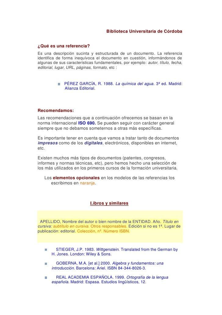 Biblioteca Universitaria de Córdoba¿Qué es una referencia?Es una descripción sucinta y estructurada de un documento. La re...