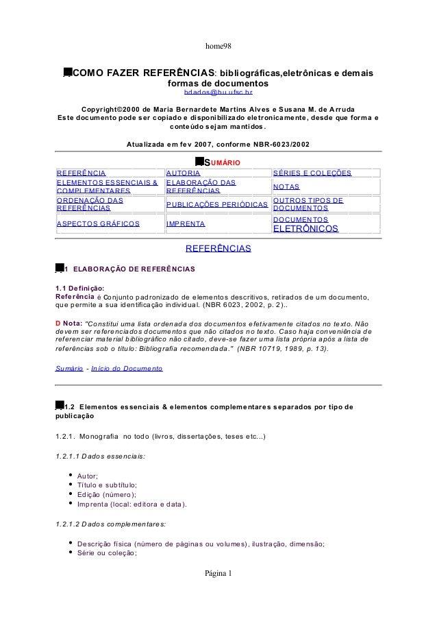 home98 COMO FAZER REFERÊNCIAS: bibliográficas,eletrônicas e demais formas de documentos bdados@bu.ufsc.br Copyright©2000 d...
