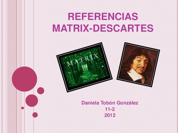 REFERENCIASMATRIX-DESCARTES    Daniela Tobón González              11-2             2012