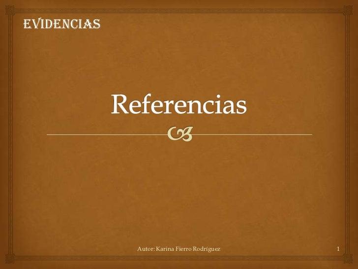 Evidencias             Autor: Karina Fierro Rodríguez   1