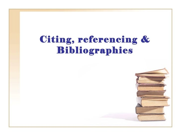 Citing, referencing and bibliographies