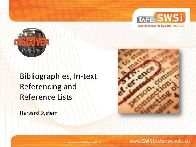 Bibliographies, In-textReferencing andReference ListsHarvard System                 Version 2 – 19 February 2013