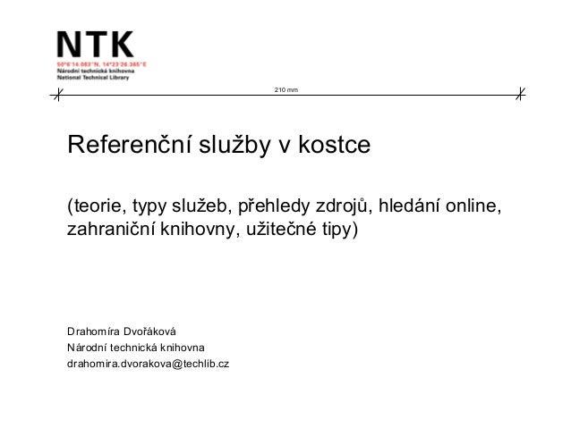 Referenční služby v kostce (teorie, typy služeb, přehledy zdrojů, hledání online, zahraniční knihovny, užitečné tipy) Drah...