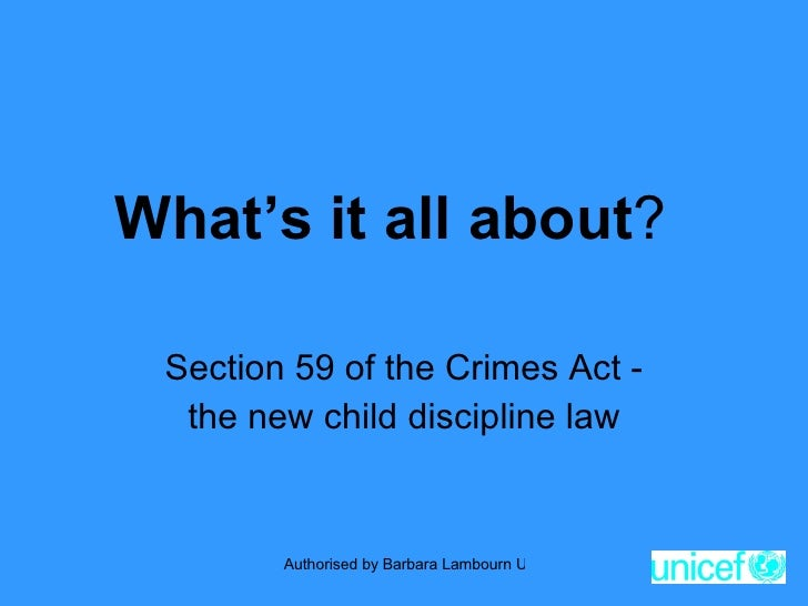 What's it all about ? Section 59 of the Crimes Act - the new child discipline law