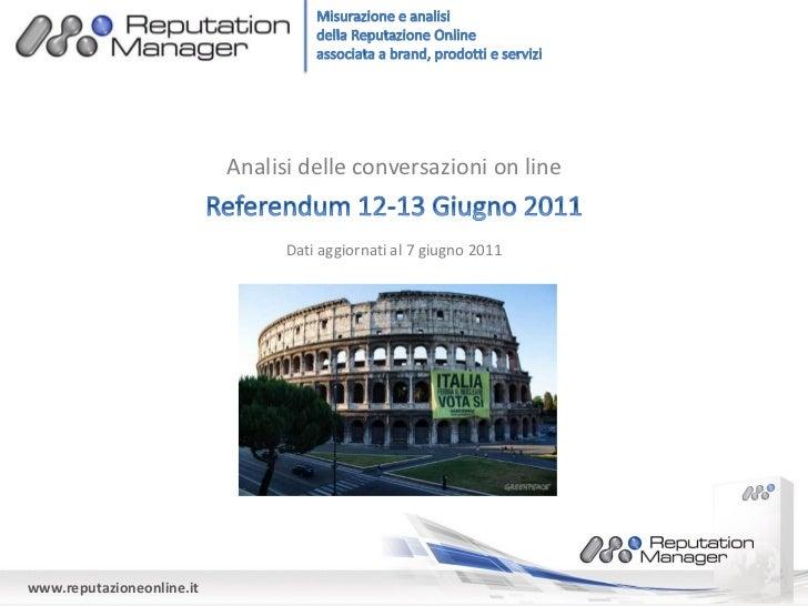 Analisi delle conversazioni on line                                 Dati aggiornati al 7 giugno 2011www.reputazioneonline.it