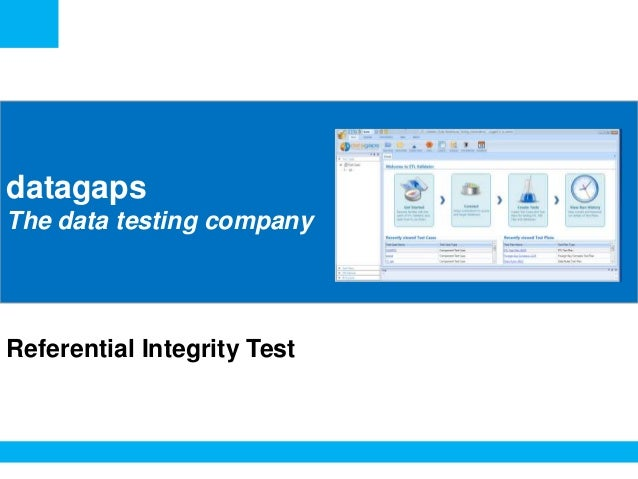 <Insert Picture Here>  datagaps The data testing company  Referential Integrity Test