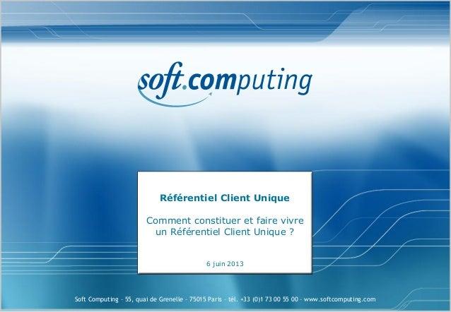 Soft Computing – 55, quai de Grenelle – 75015 Paris – tél. +33 (0)1 73 00 55 00 – www.softcomputing.com 6 juin 2013 Référe...