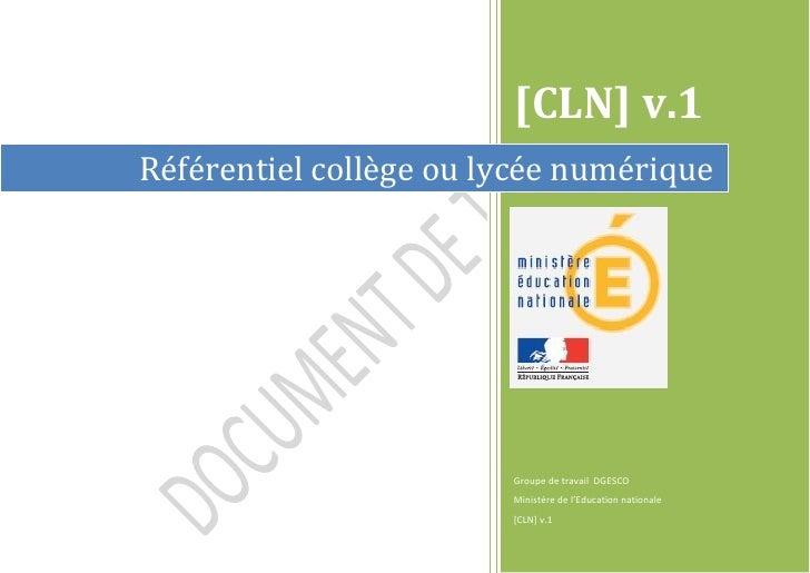 [CLN] v.1                   Référentiel collège ou lycée numérique  ...