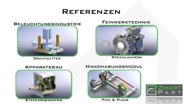 Referenzen Feinwerktechnik Apparatebau Handhabungsmodul Beleuchtungsindustrie Spezialkamera Steckerabwerfer Drahtcutter Pi...