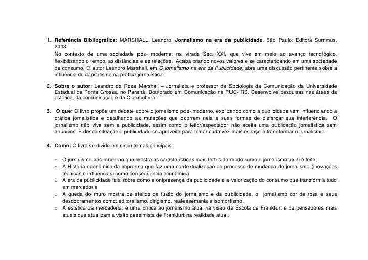 1. Referência Bibliográfica: MARSHALL, Leandro. Jornalismo na era da publicidade. São Paulo: Editora Summus,   2003.   No ...