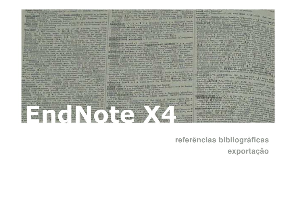 EndNote X4          referências bibliográficas                        exportação