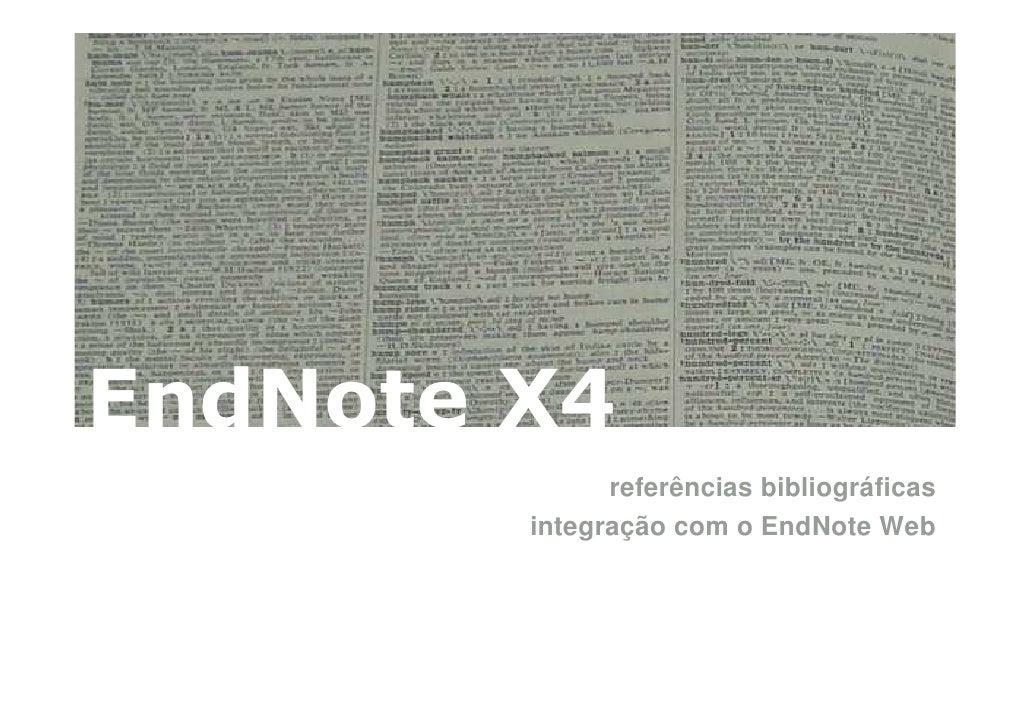 EndNote X4               referências bibliográficas         integração com o EndNote Web
