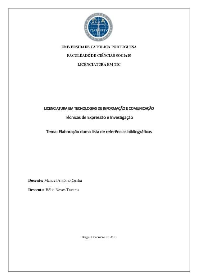 UNIVERSIDADE CATÓLICA PORTUGUESA FACULDADE DE CIÊNCIAS SOCIAIS LICENCIATURA EM TIC  LICENCIATURA EM TECNOLOGIAS DE INFORMA...