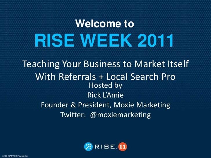 RISE 2011 Presentation:  Referral Engine + Local Search