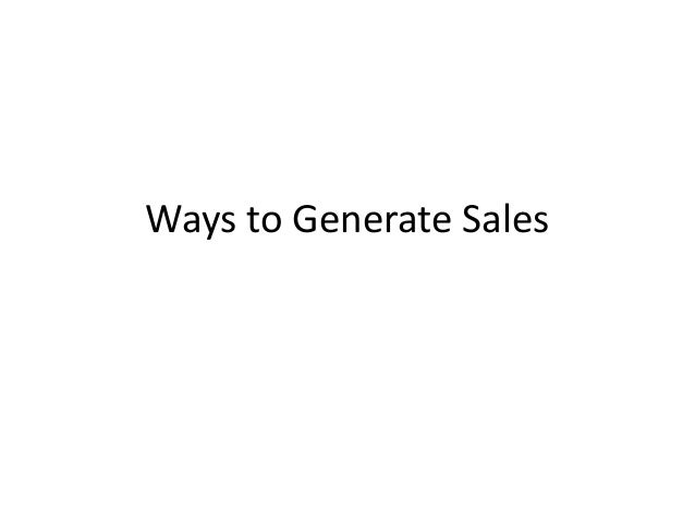 Ways to Generate Sales