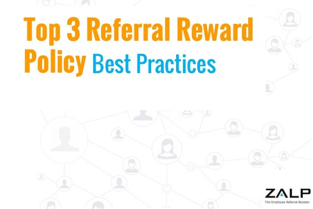 Top 3 Referral Reward Policy Best Practices