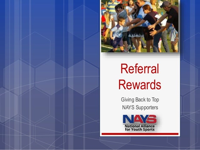 Referral Rewards Giving Back to Top NAYS Supporters