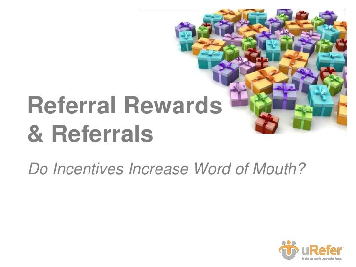 Referral Rewards & Referrals <br />Do Incentives Increase Word of Mouth?<br />