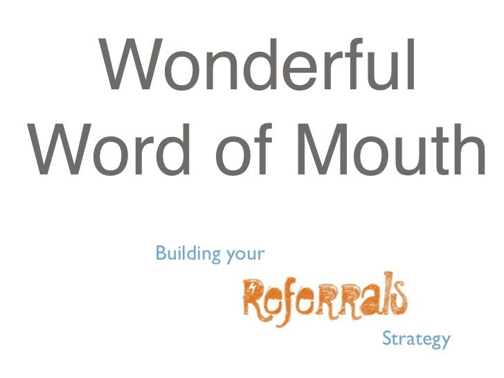 WonderfulWord of Mouth            Text   Building your                   Strategy