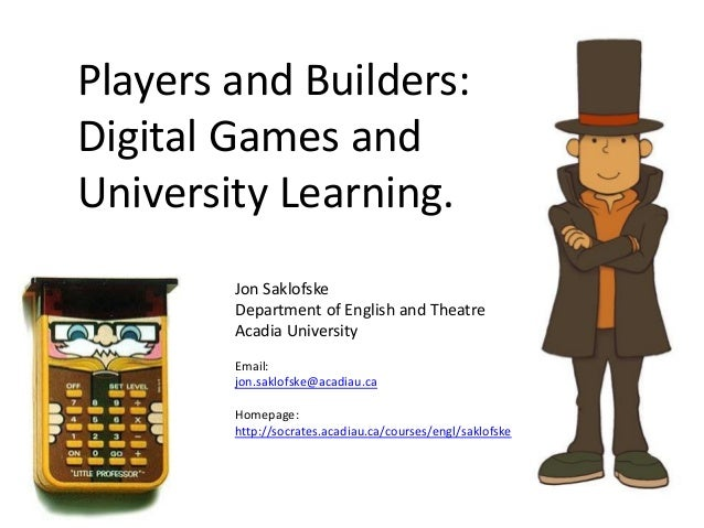 Players and Builders: Digital Games and University Learning