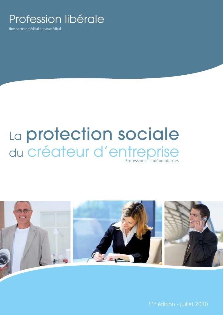 Profession libéraleHors secteur médical et paramédicalLa         protection socialedu          créateur d'entreprise     P...