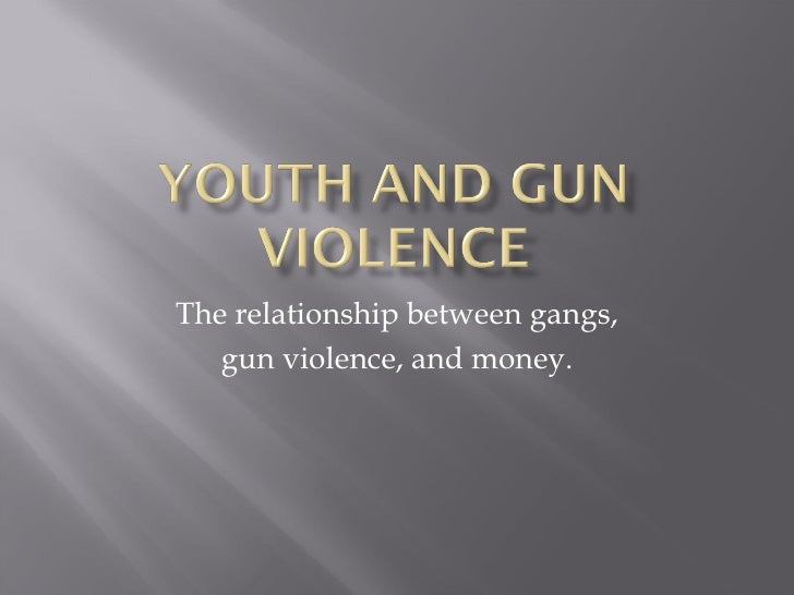 The relationship between gangs, gun violence, and money.