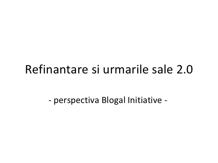 Refinantare si urmarile sale 2.0 - perspectiva Blogal Initiative -