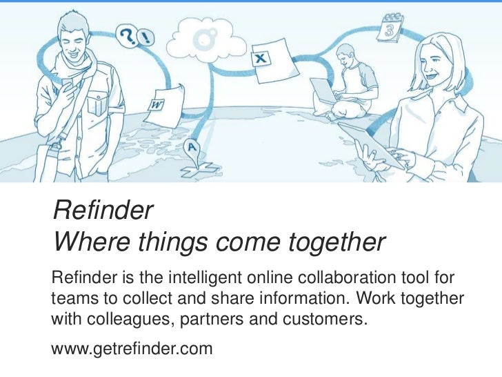 RefinderWhere things come togetherRefinder is the intelligent online collaboration tool forteams to collect and share info...