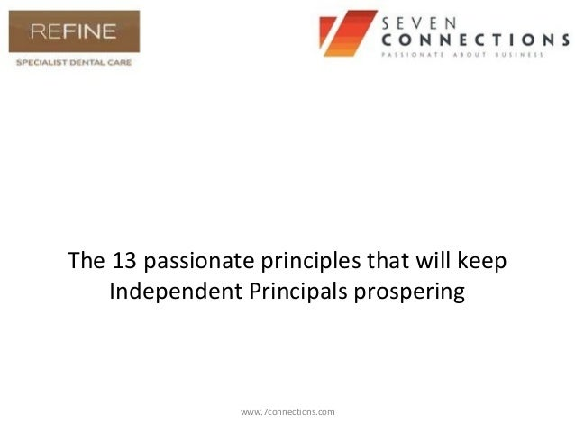 The 13 passionate principles that will keep    Independent Principals prospering                www.7connections.com