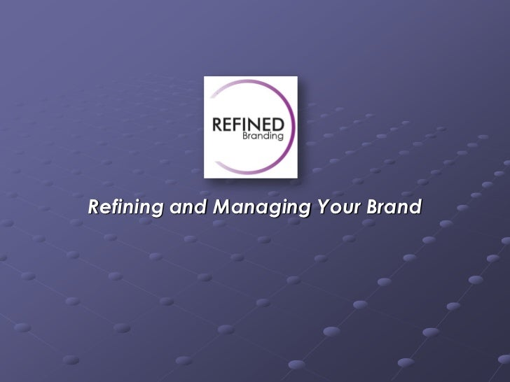 Refining and Managing Your Brand