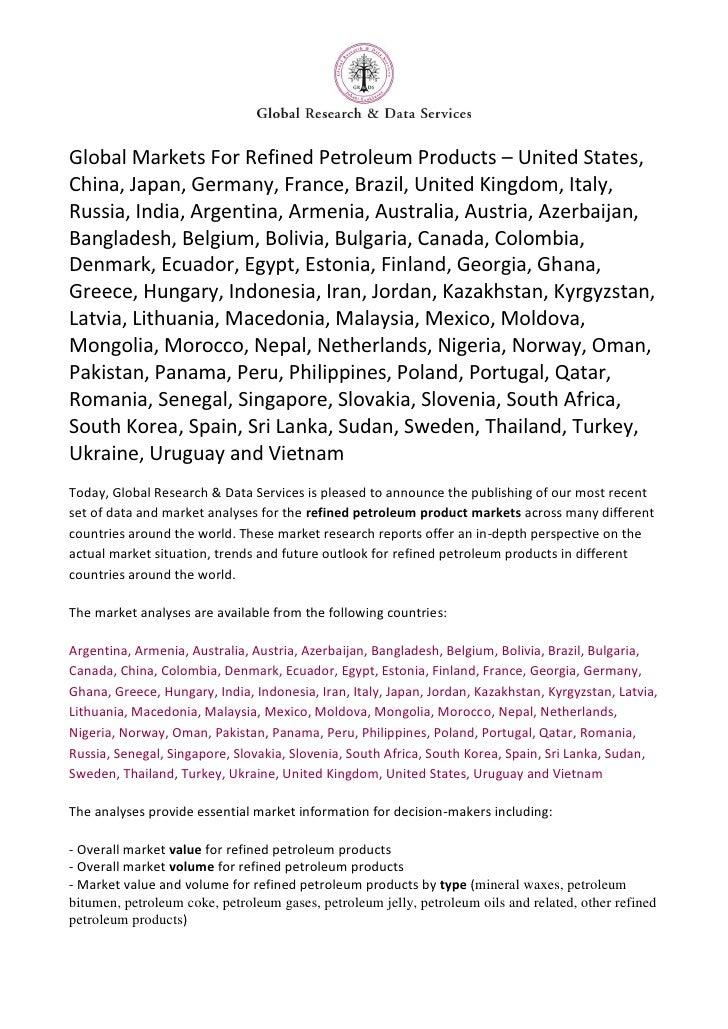Global Markets For Refined Petroleum Products – United States, China, Japan, Germany, France, Brazil, United Kingdom, Italy, Russia, India, Argentina, Armenia, Australia, Austria, Azerbaijan, Bangladesh, Belgium, Bolivia, Bulgaria, Canada, Colombia, Den
