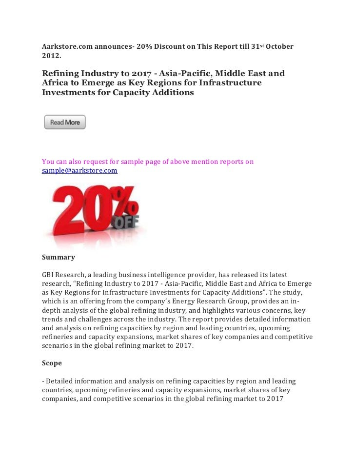 Aarkstore.com announces- 20% Discount on This Report till 31st October2012.Refining Industry to 2017 - Asia-Pacific, Middl...