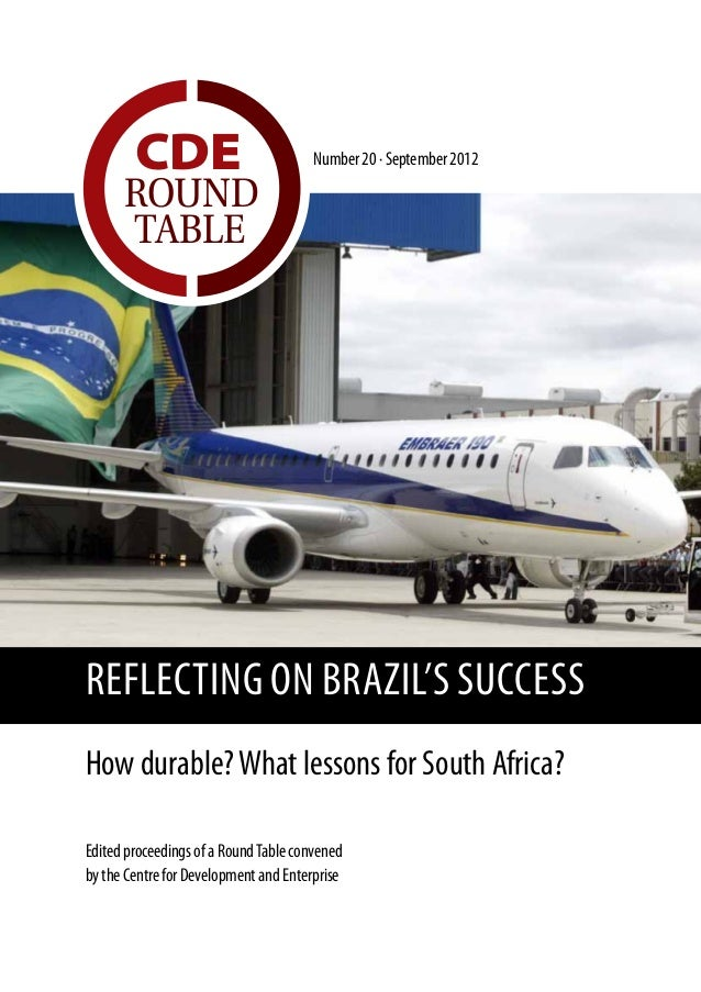 CDE                           Number 20 · September 2012      ROUND      TABLEREFLECTING ON BRAZIL'S SUCCESSHow durable? ...