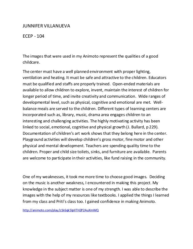 JUNNIFER VILLANUEVAECEP - 104The images that were used in my Animoto represent the qualities of a goodchildcare.The center...