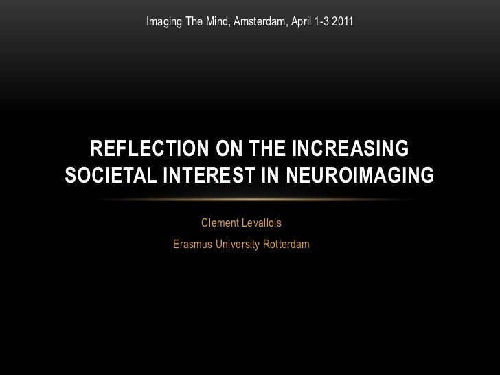 Why the increasing societal interest in neuroimaging?