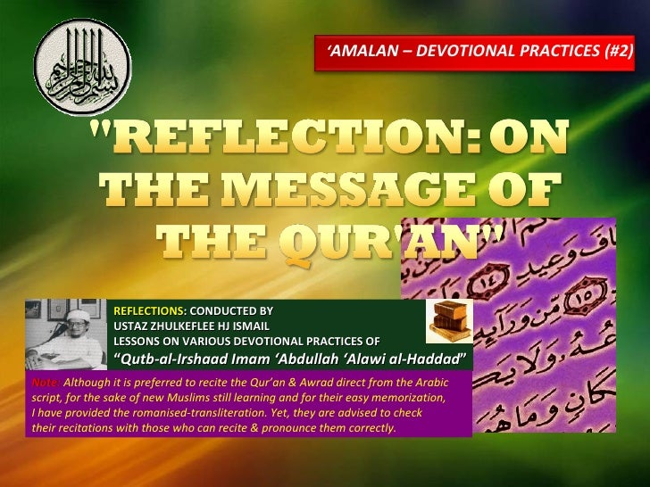 ' AMALAN – DEVOTIONAL PRACTICES (#2) REFLECTIONS : CONDUCTED BY USTAZ ZHULKEFLEE HJ ISMAIL LESSONS ON VARIOUS DEVOTIONAL P...