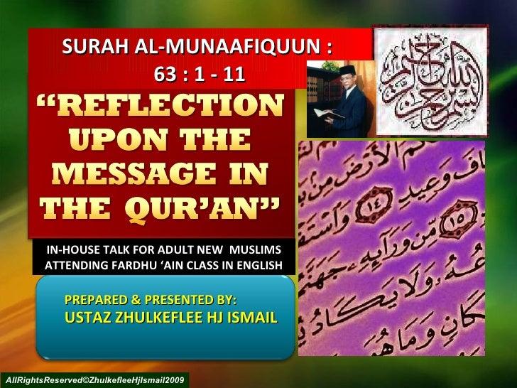 PREPARED & PRESENTED BY:  USTAZ ZHULKEFLEE HJ ISMAIL SURAH AL-MUNAAFIQUUN :  63 : 1 - 11 AllRightsReserved©ZhulkefleeHjIsm...