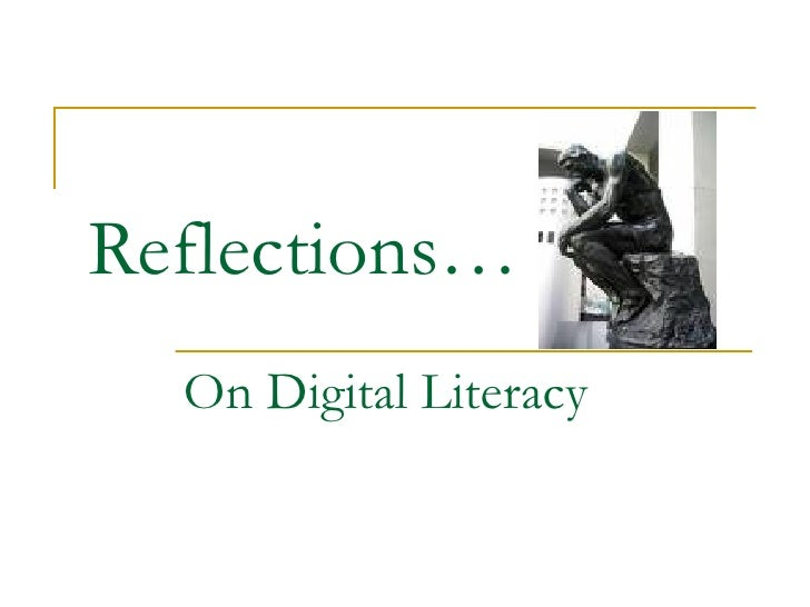 Reflections…   On Digital Literacy
