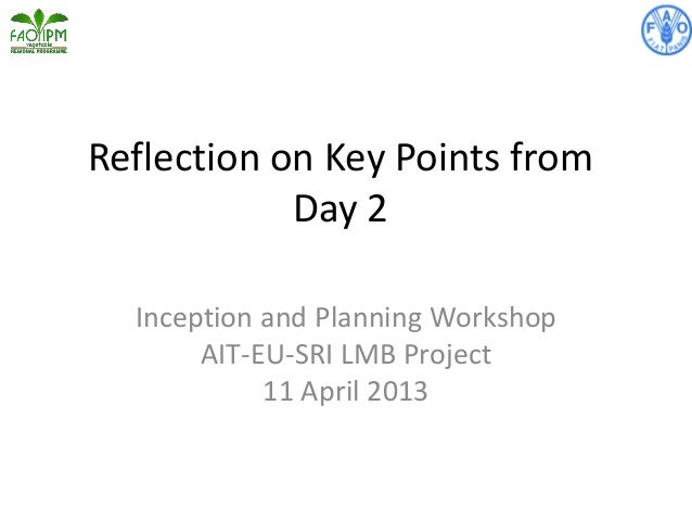 Reflection on Key Points from Day 2 Inception and Planning Workshop AIT-EU-SRI LMB Project 11 April 2013