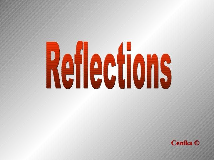 Reflections © Cenika